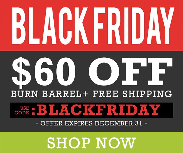 black friday burn barrel savings